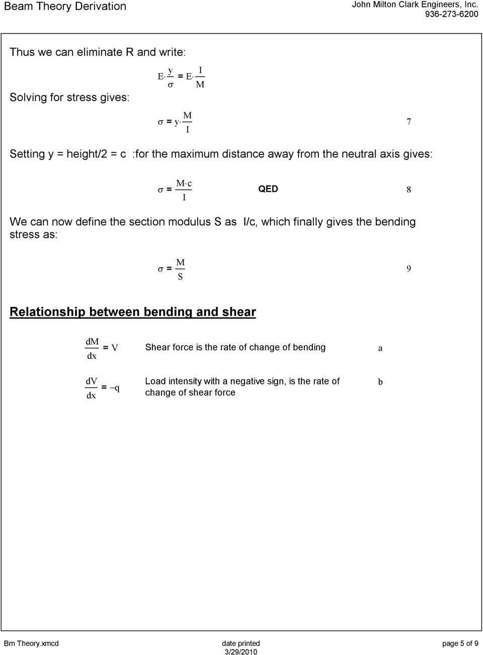 finally gives the bending stress as: σ 9 S elationship between bending and shear d V Shear force is the rate of