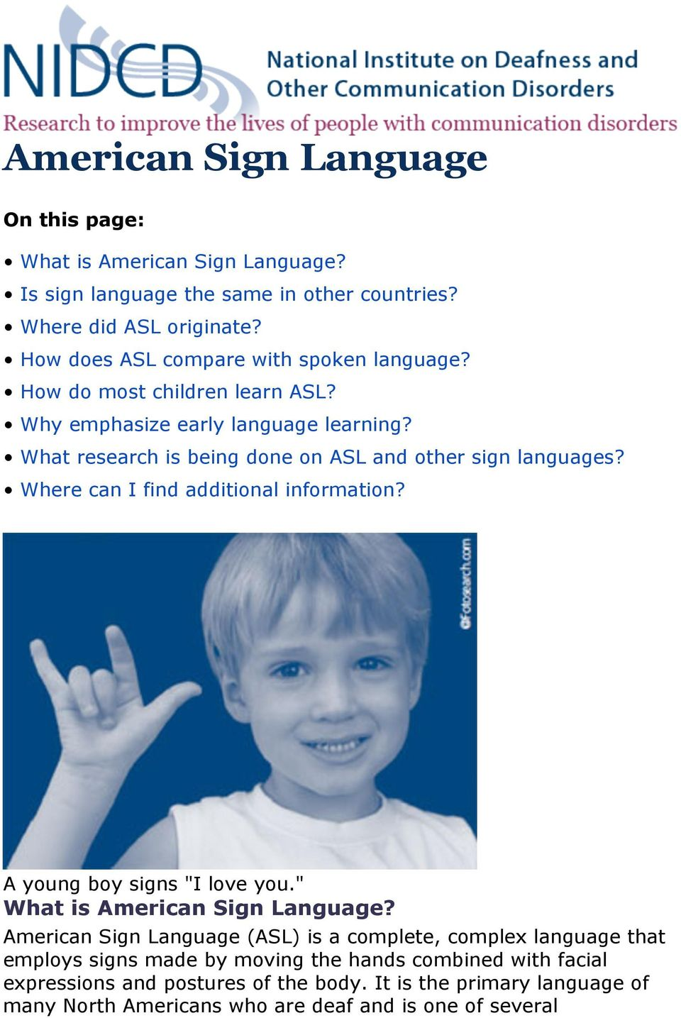 "What research is being done on ASL and other sign languages? Where can I find additional information? A young boy signs ""I love you."" What is American Sign Language?"