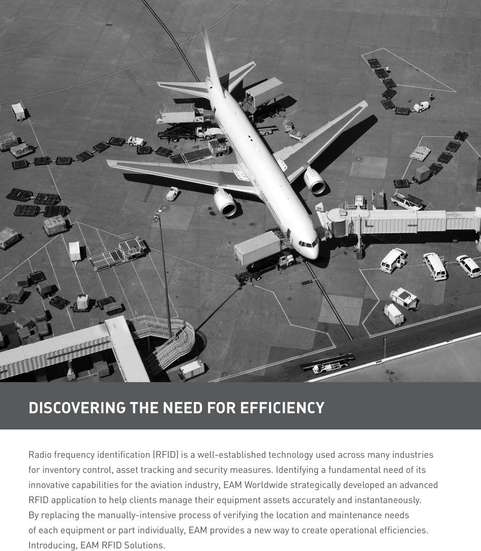 Identifying a fundamental need of its innovative capabilities for the aviation industry, EAM Worldwide strategically developed an advanced RFID application to help