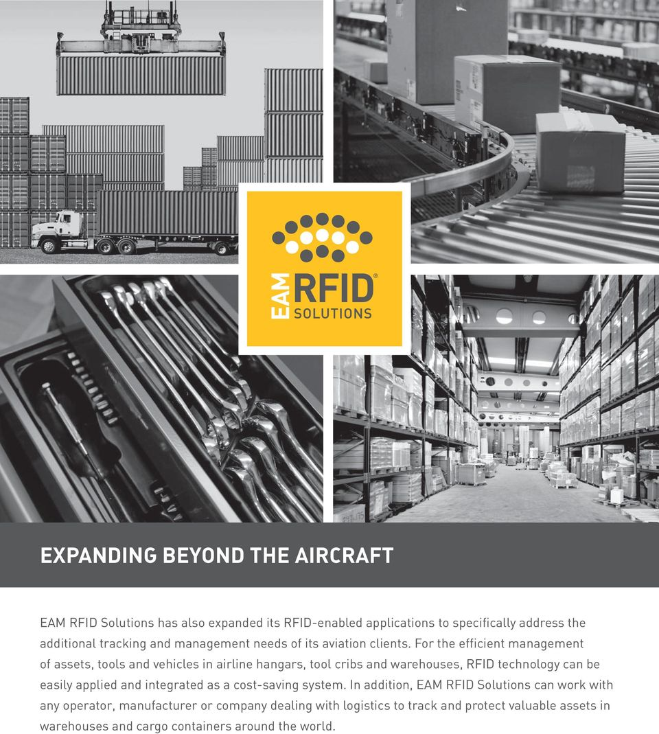 For the efficient management of assets, tools and vehicles in airline hangars, tool cribs and warehouses, RFID technology can be easily