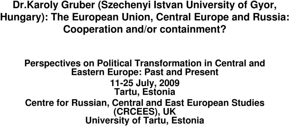 Perspectives on Political Transformation in Central and Eastern Europe: Past and Present
