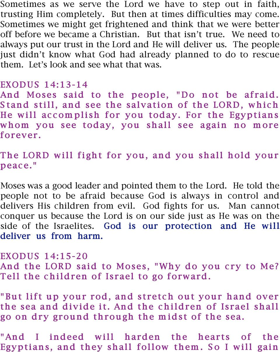The people just didn t know what God had already planned to do to rescue them. Let s look and see what that was.