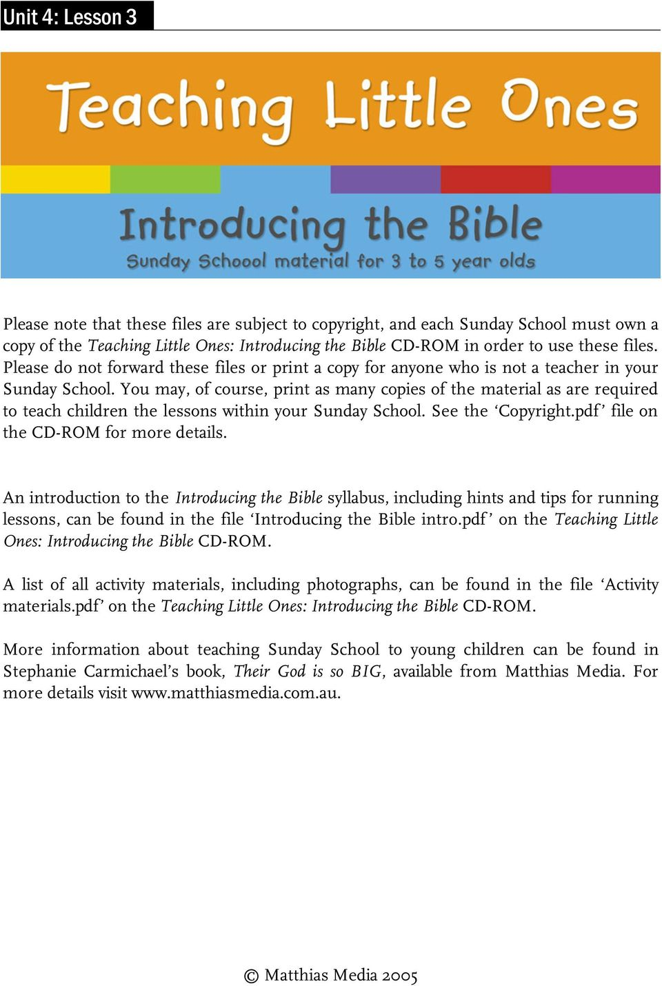 You may, of course, print as many copies of the material as are required to teach children the lessons within your Sunday School. See the Copyright.pdf file on the CD-ROM for more details.