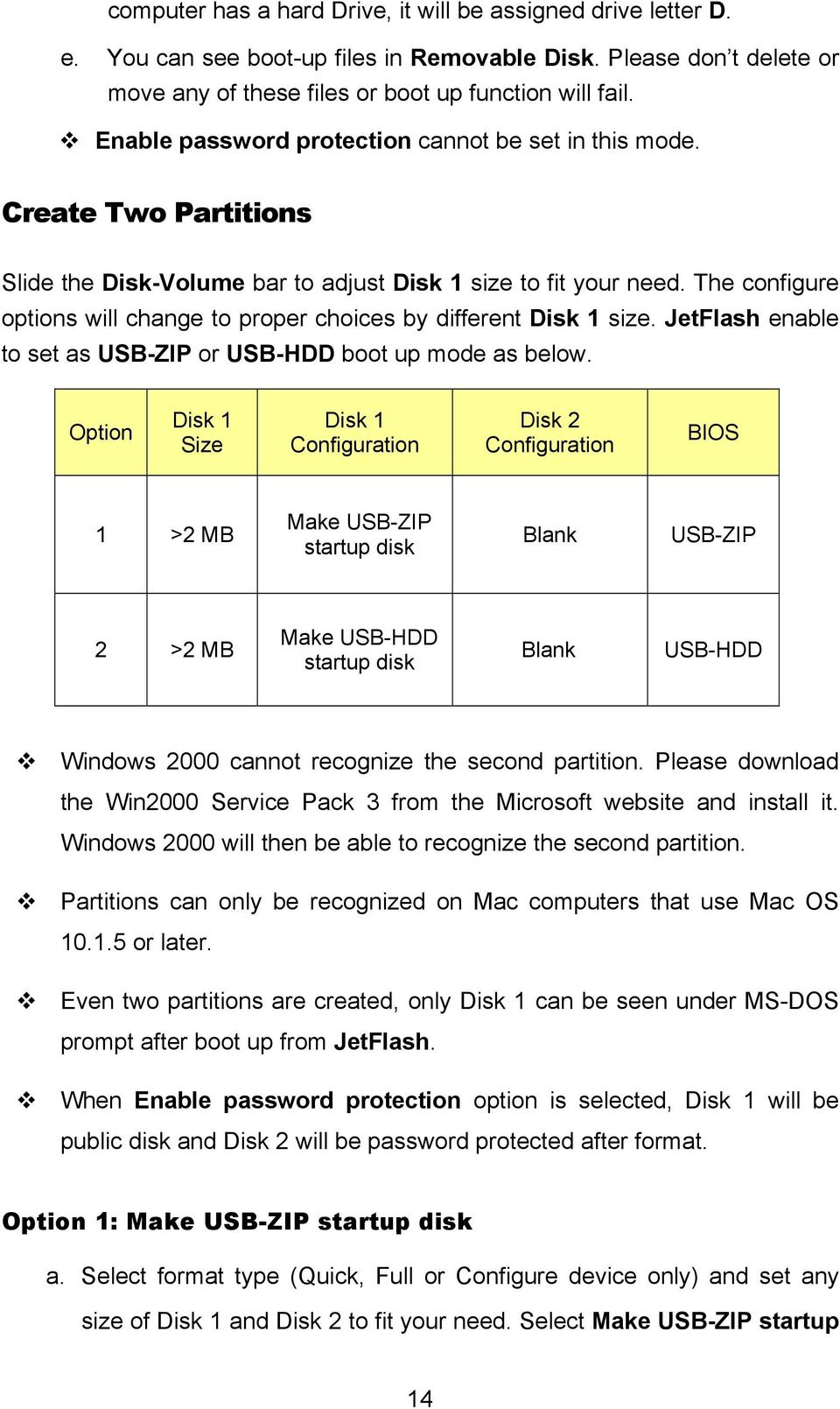 The configure options will change to proper choices by different Disk 1 size. JetFlash enable to set as USB-ZIP or USB-HDD boot up mode as below.