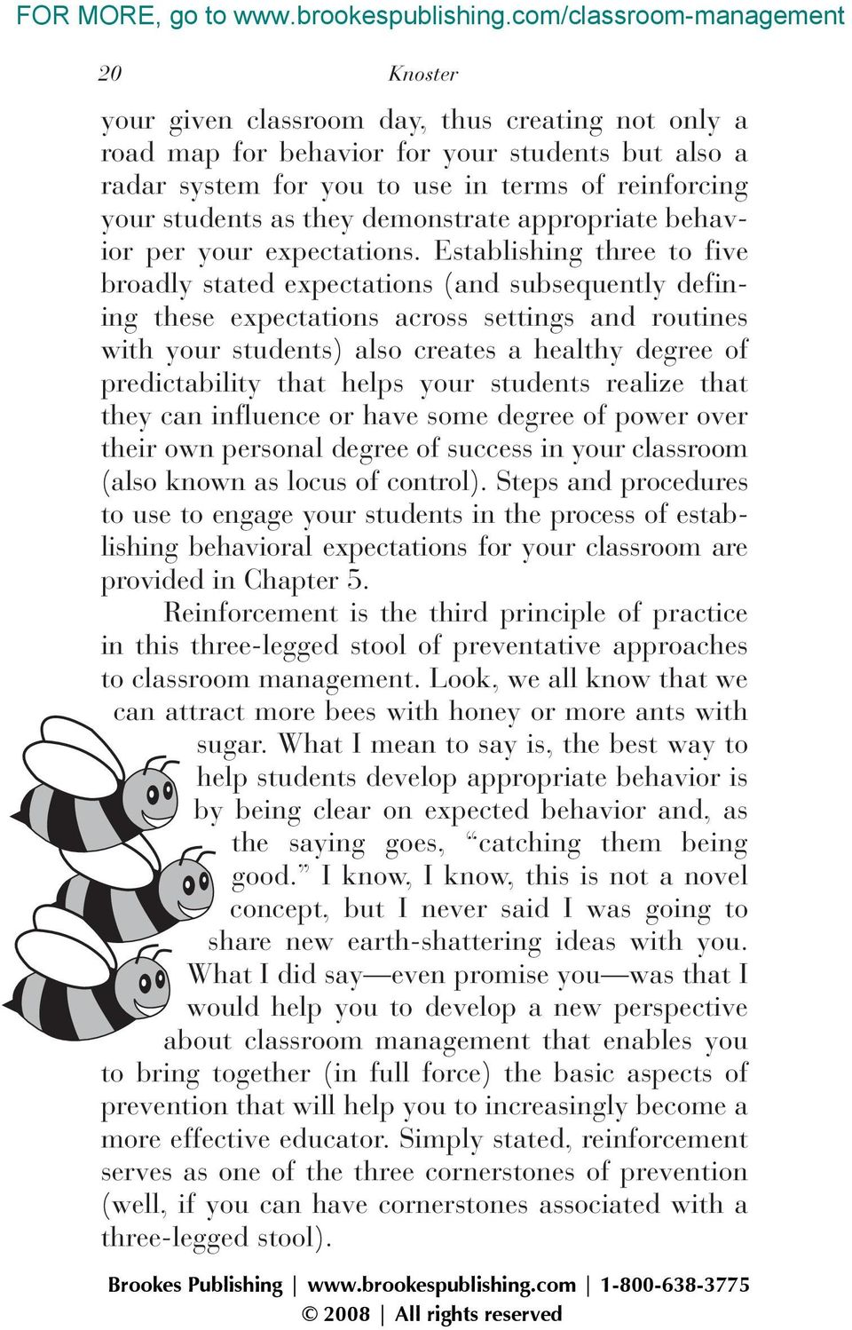 Establishing three to five broadly stated expectations (and subsequently defining these expectations across settings and routines with your students) also creates a healthy degree of predictability