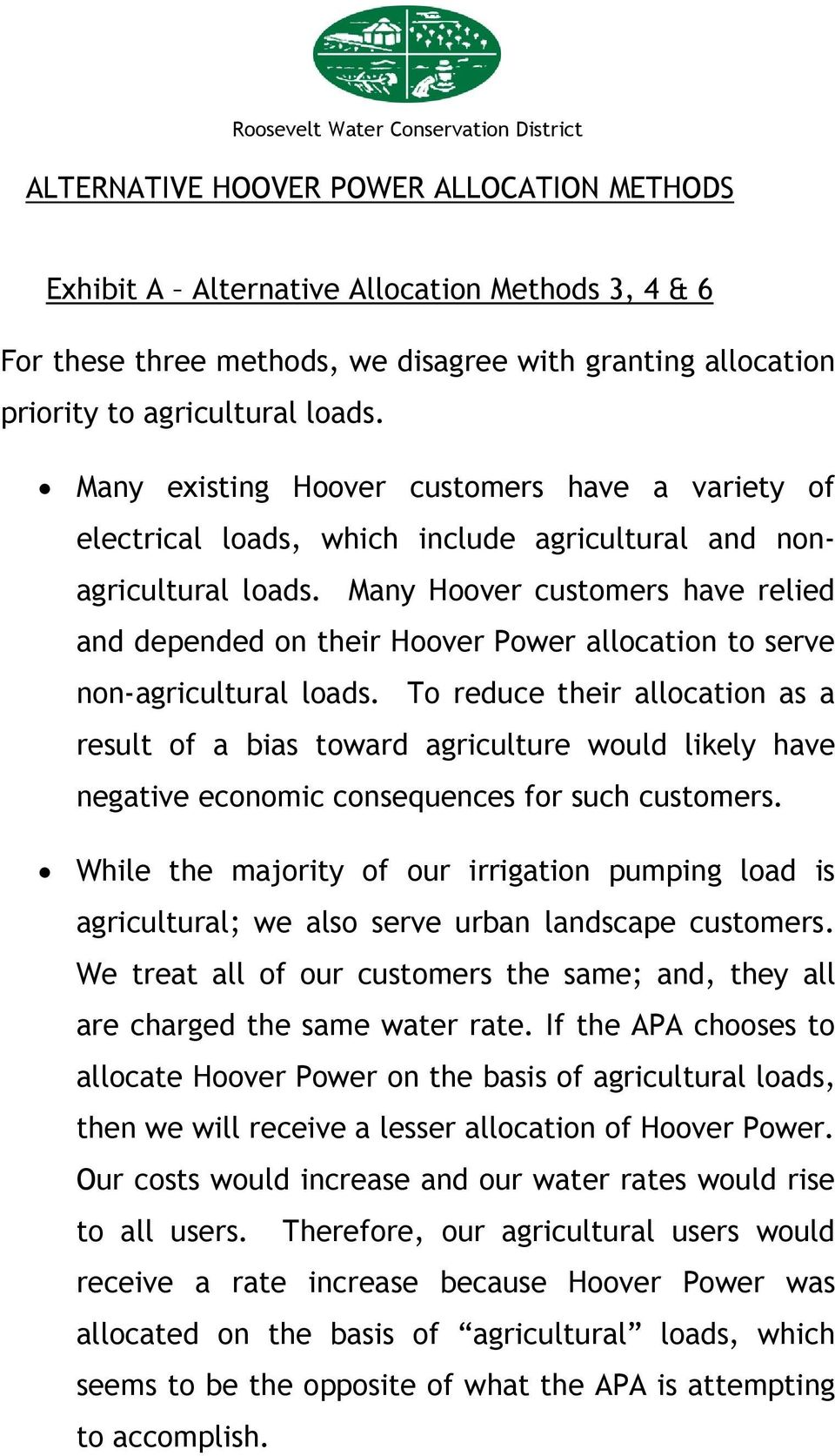 Many Hoover customers have relied and depended on their Hoover Power allocation to serve non-agricultural loads.