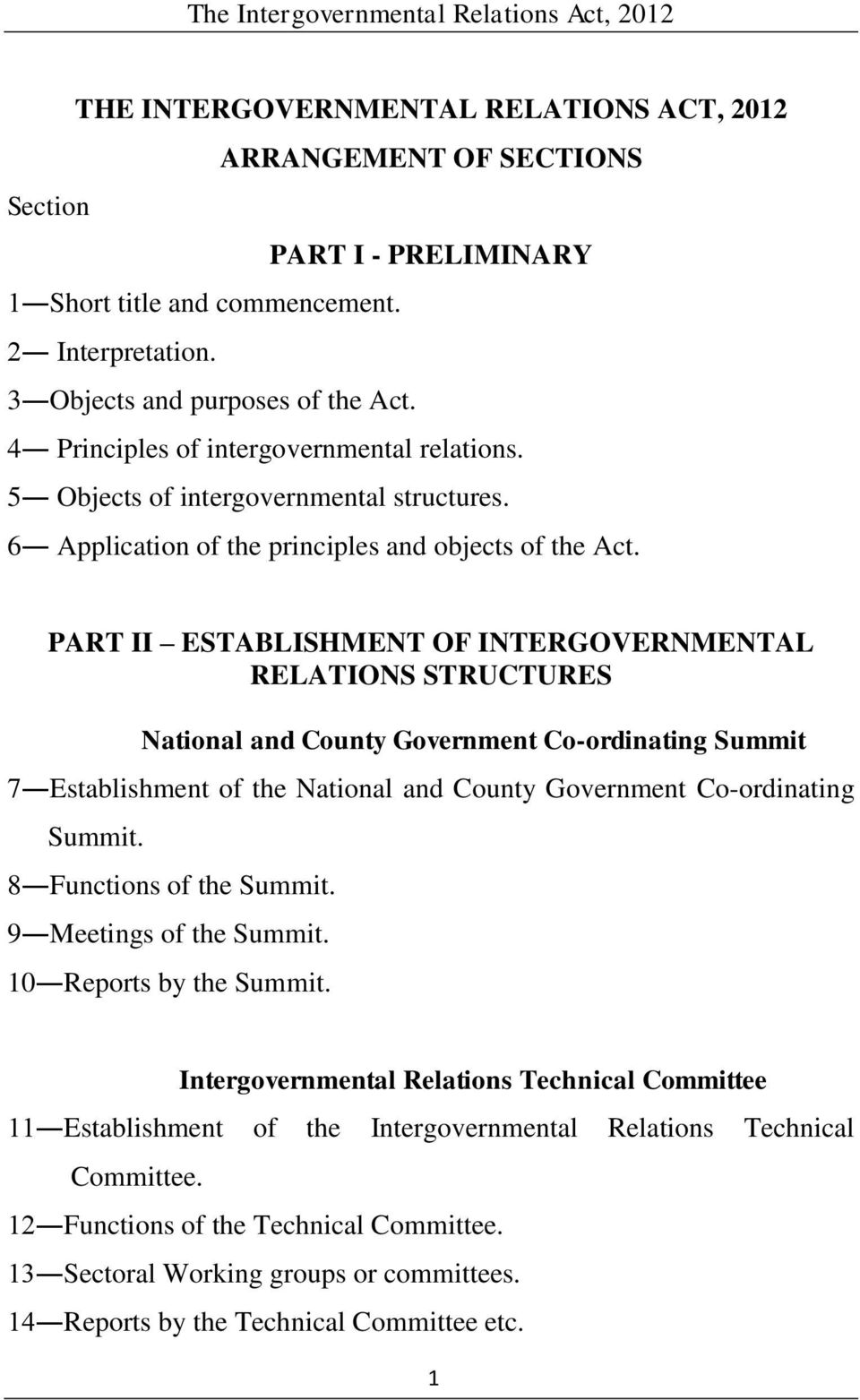 PART II ESTABLISHMENT OF INTERGOVERNMENTAL RELATIONS STRUCTURES National and County Government Co-ordinating Summit 7 Establishment of the National and County Government Co-ordinating Summit.