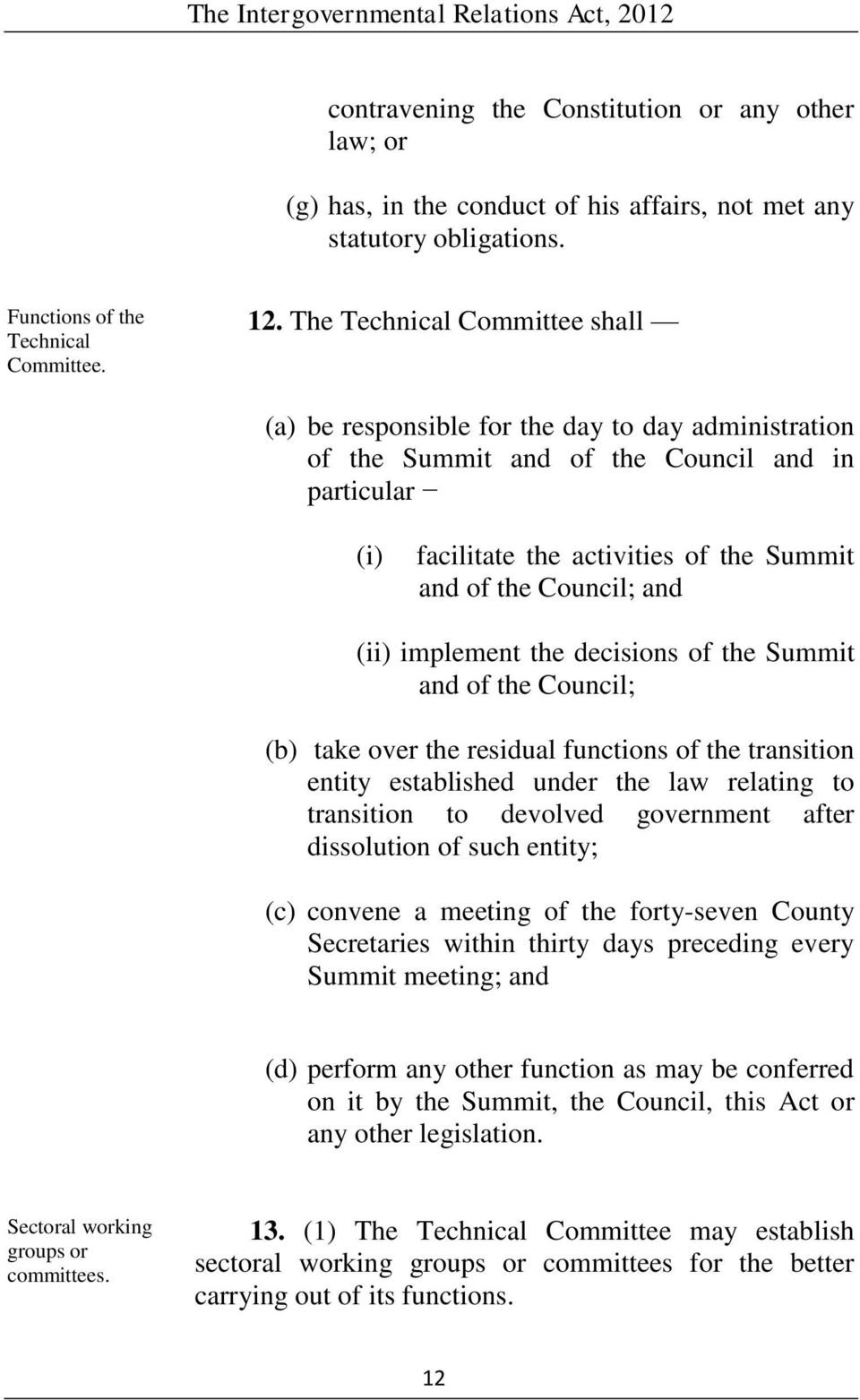 (ii) implement the decisions of the Summit and of the Council; take over the residual functions of the transition entity established under the law relating to transition to devolved government after