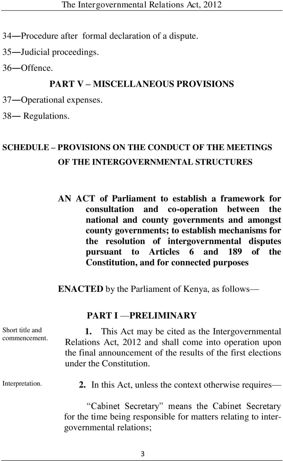 governments and amongst county governments; to establish mechanisms for the resolution of intergovernmental disputes pursuant to Articles 6 and 189 of the Constitution, and for connected purposes