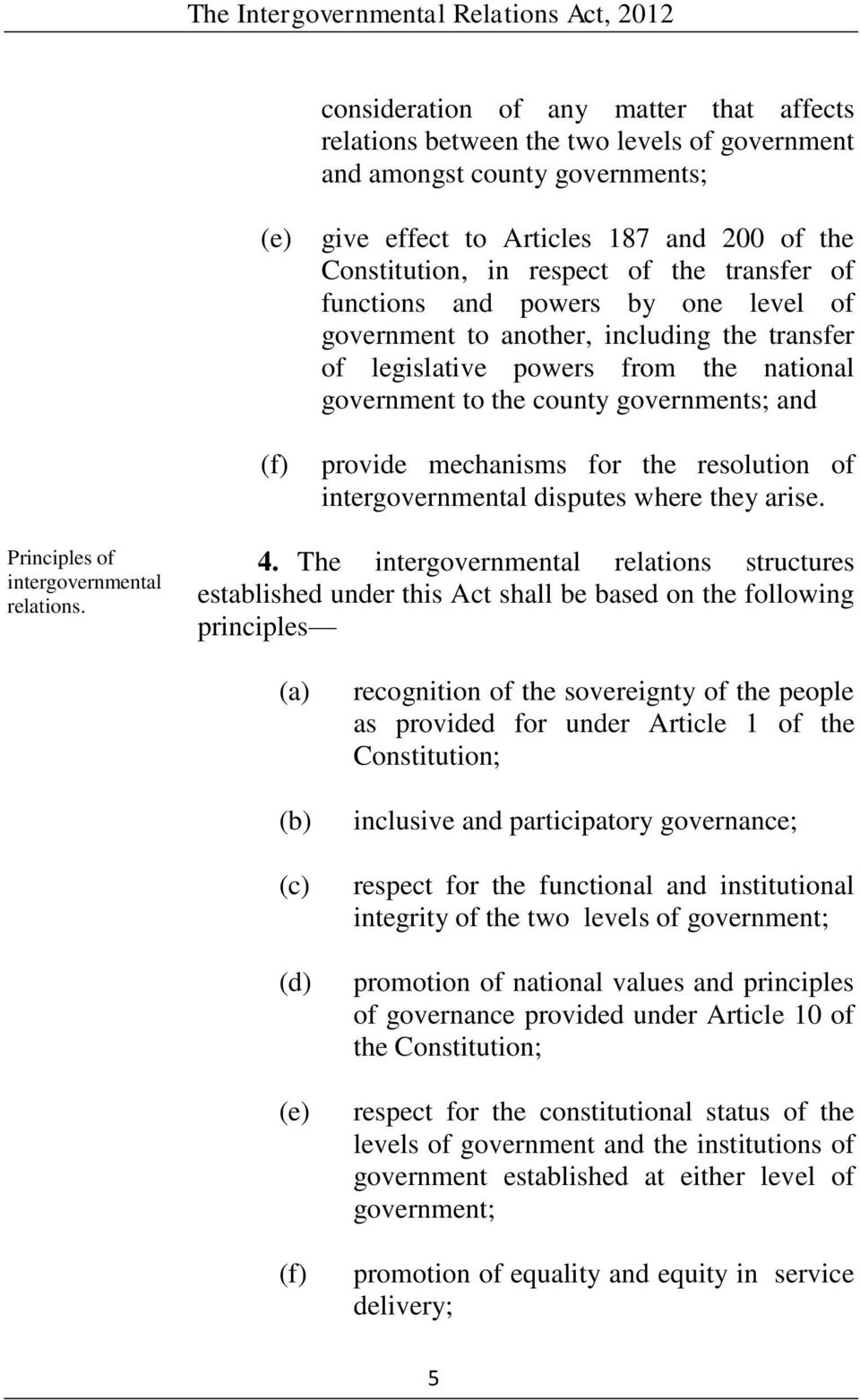 for the resolution of intergovernmental disputes where they arise. Principles of intergovernmental relations. 4.