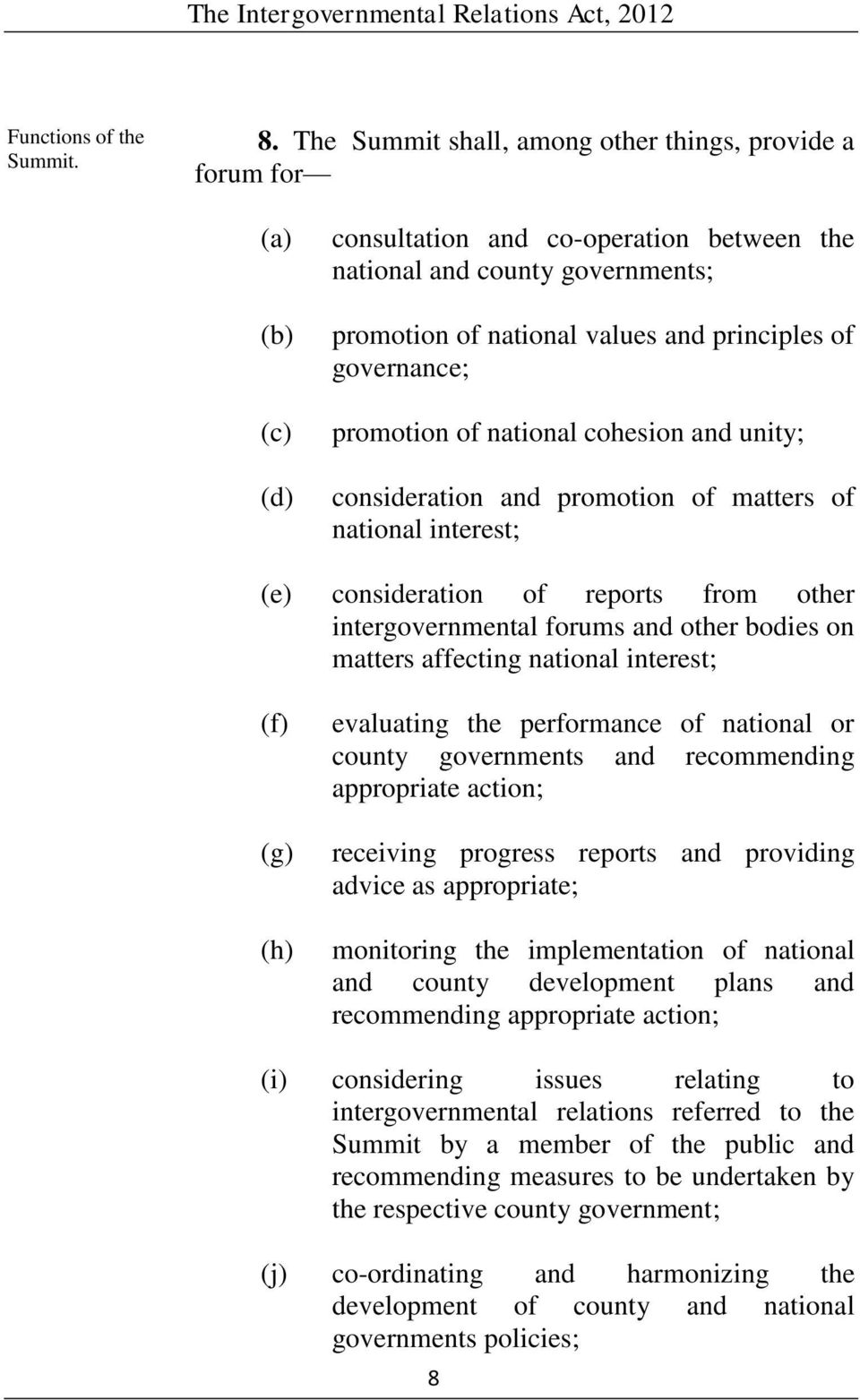promotion of national cohesion and unity; consideration and promotion of matters of national interest; (e) consideration of reports from other intergovernmental forums and other bodies on matters