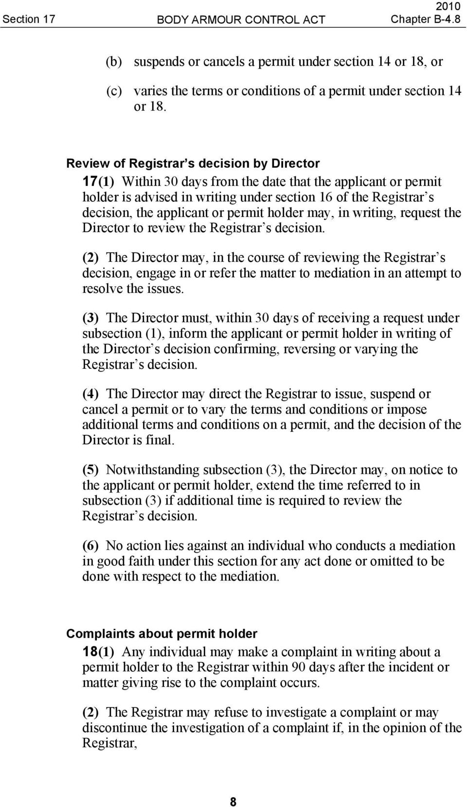 permit holder may, in writing, request the Director to review the Registrar s decision.