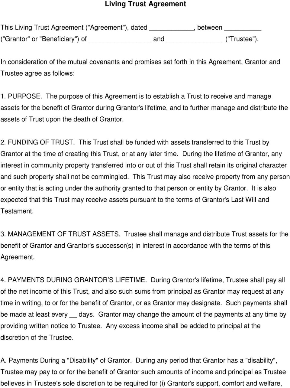The purpose of this Agreement is to establish a Trust to receive and manage assets for the benefit of Grantor during Grantor's lifetime, and to further manage and distribute the assets of Trust upon
