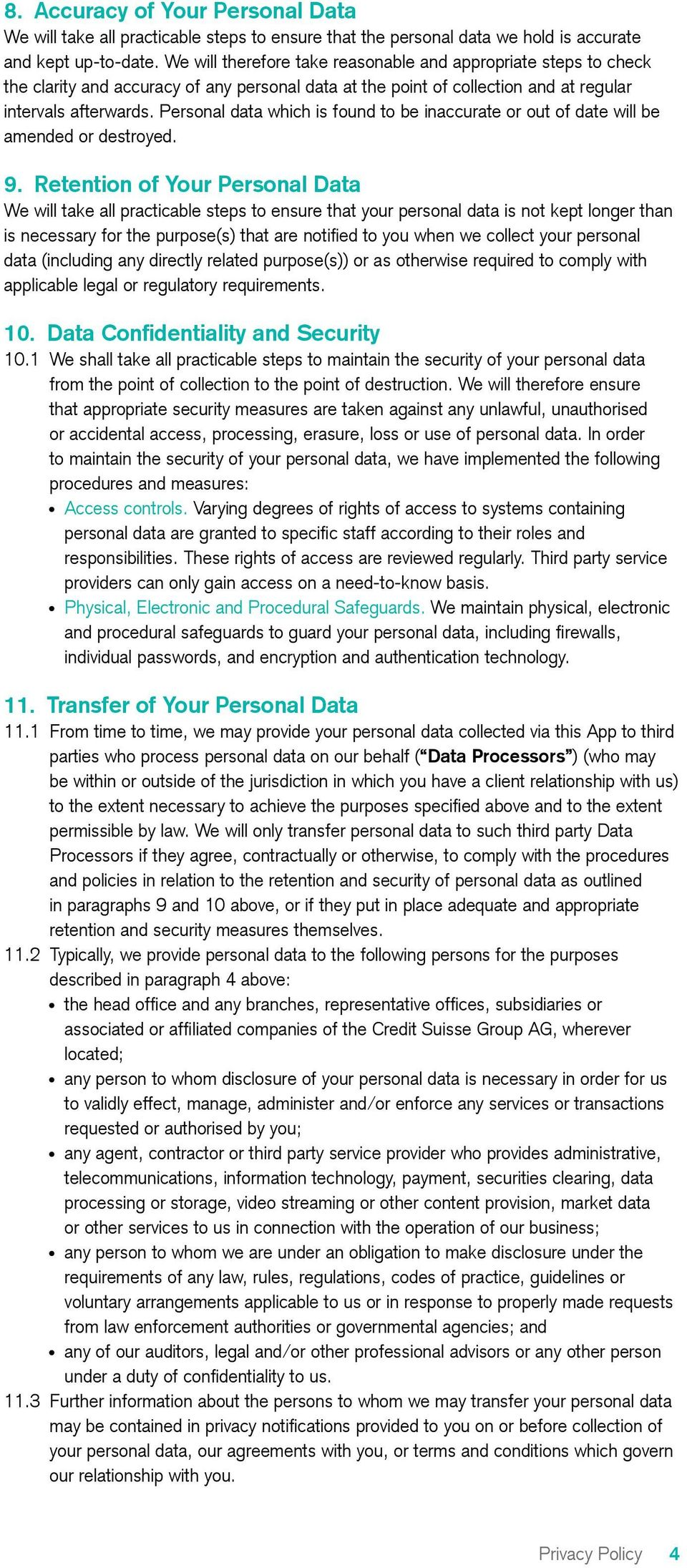 Personal data which is found to be inaccurate or out of date will be amended or destroyed. 9.