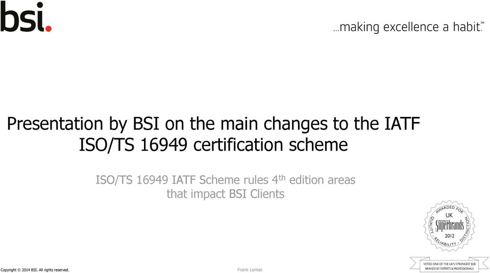 Scheme rules 4 th edition areas that impact BSI