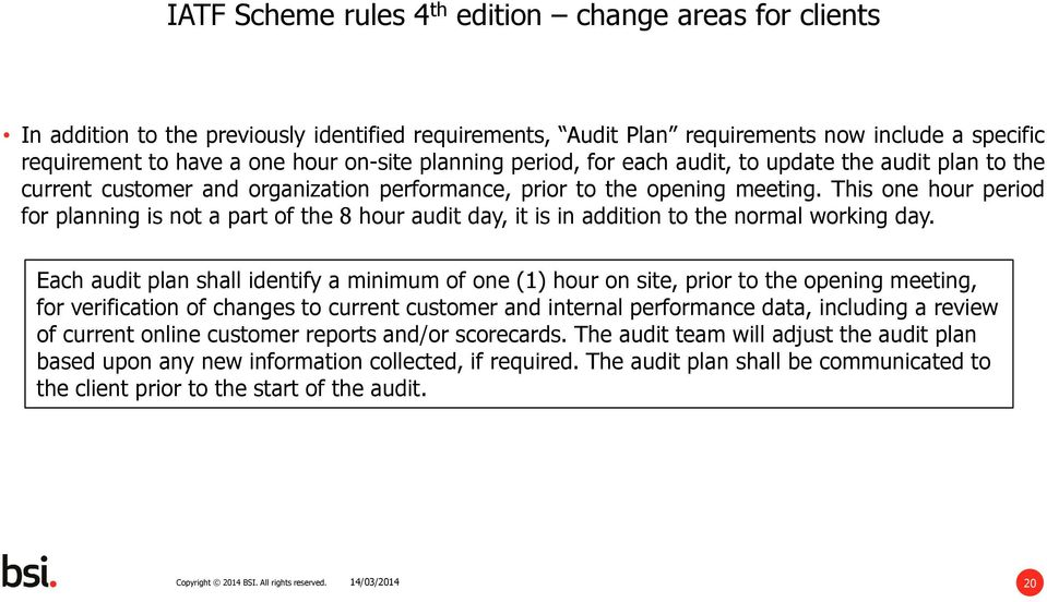 This one hour period for planning is not a part of the 8 hour audit day, it is in addition to the normal working day.