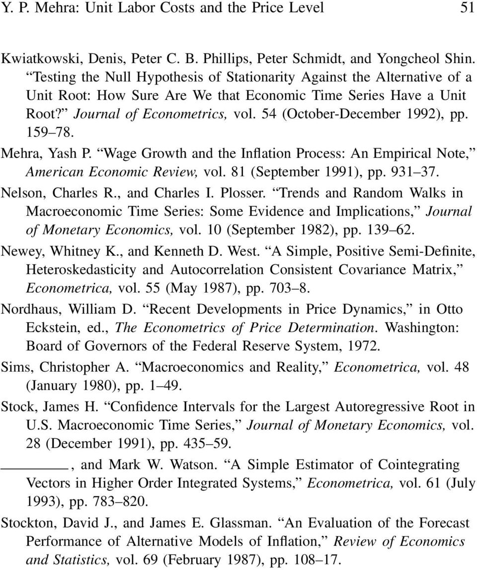 54 (October-December 1992), pp. 159 78. Mehra, Yash P. Wage Growth and the Inflation Process: An Empirical Note, American Economic Review, vol. 81 (September 1991), pp. 931 37. Nelson, Charles R.