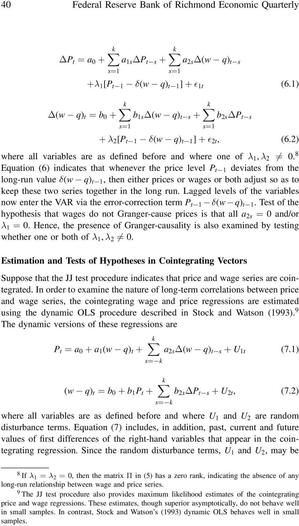 8 Equation (6) indicates that whenever the price level P t 1 deviates from the long-run value δ(w q) t 1, then either prices or wages or both adjust so as to keep these two series together in the
