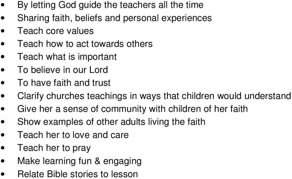 ways that children would understand Give her a sense of community with children of her faith Show examples of other adults