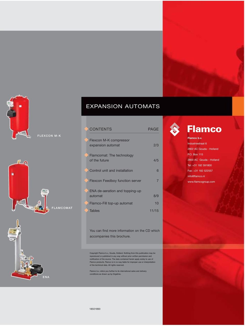 com FLAMCOMAT ENA de-aeration and topping-up automat 8/9 Flamco-Fill top-up automat 10 Tables 11/15 You can find more information on the CD which accompanies this brochure. Copyright Flamco b.v.