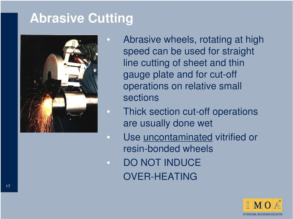 on relative small sections Thick section cut-off operations are usually done