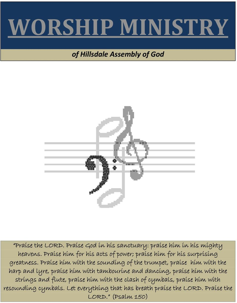 Praise him with the sounding of the trumpet, praise him with the harp and lyre, praise him with tambourine and dancing,