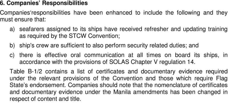 accordance with the provisions of SOLAS Chapter V regulation 14.