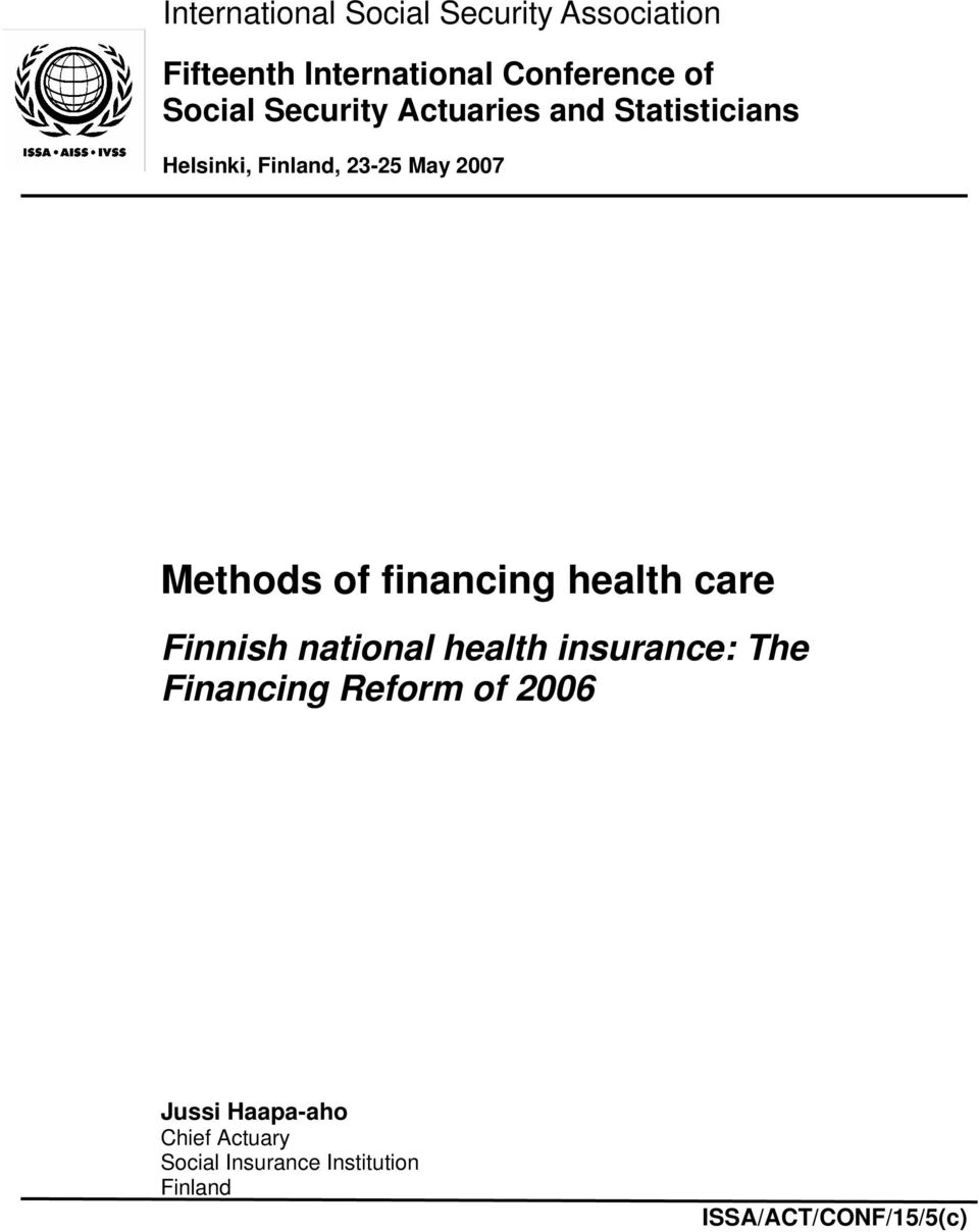 Methods of financing health care Finnish national health insurance: The Financing