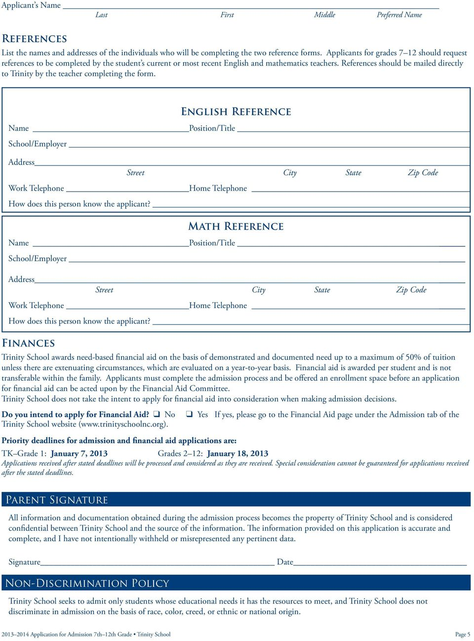 References should be mailed directly to Trinity by the teacher completing the form.