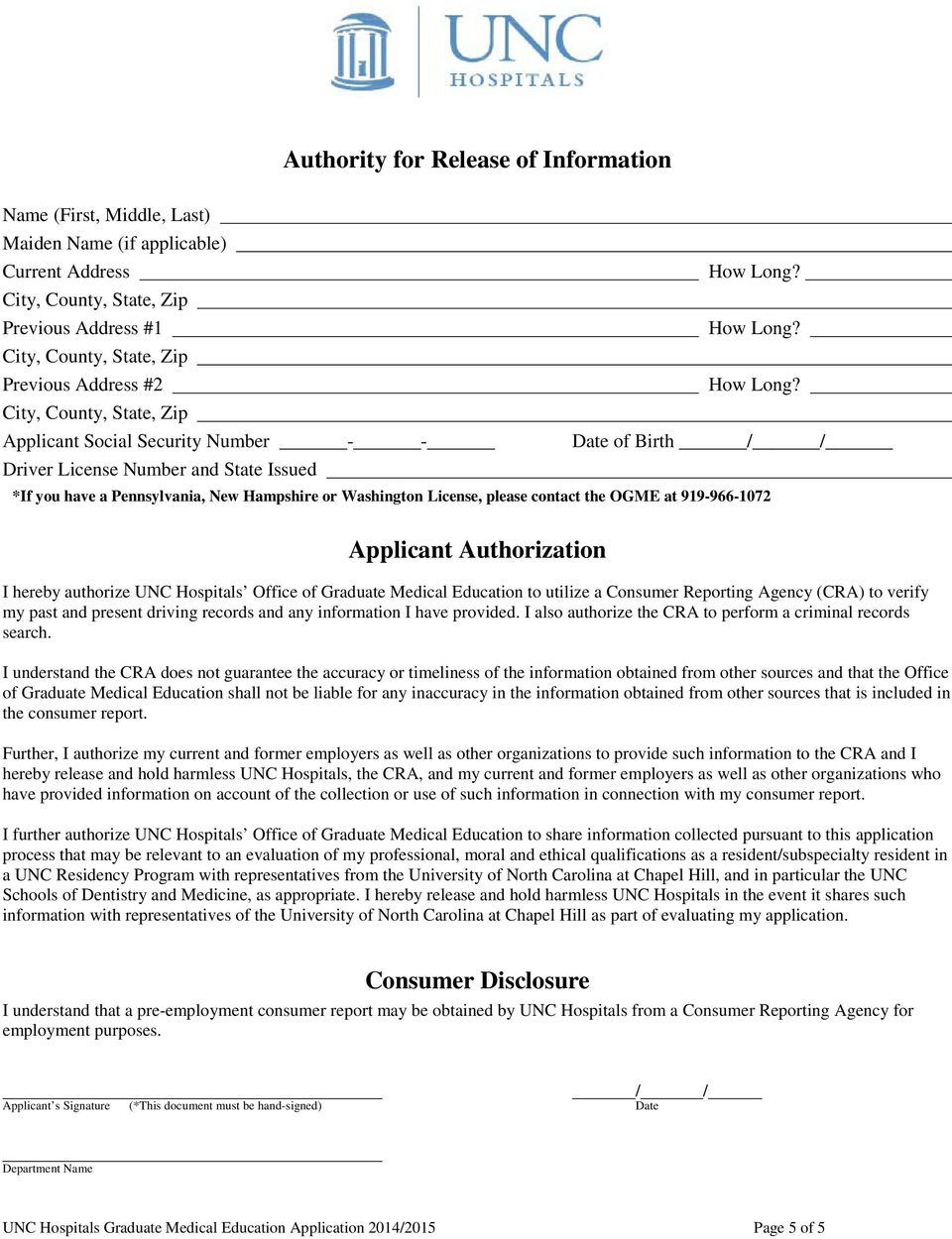 Office of Graduate Medical Education to utilize a Consumer Reporting Agency (CRA) to verify my past and present driving records and any information I have provided.