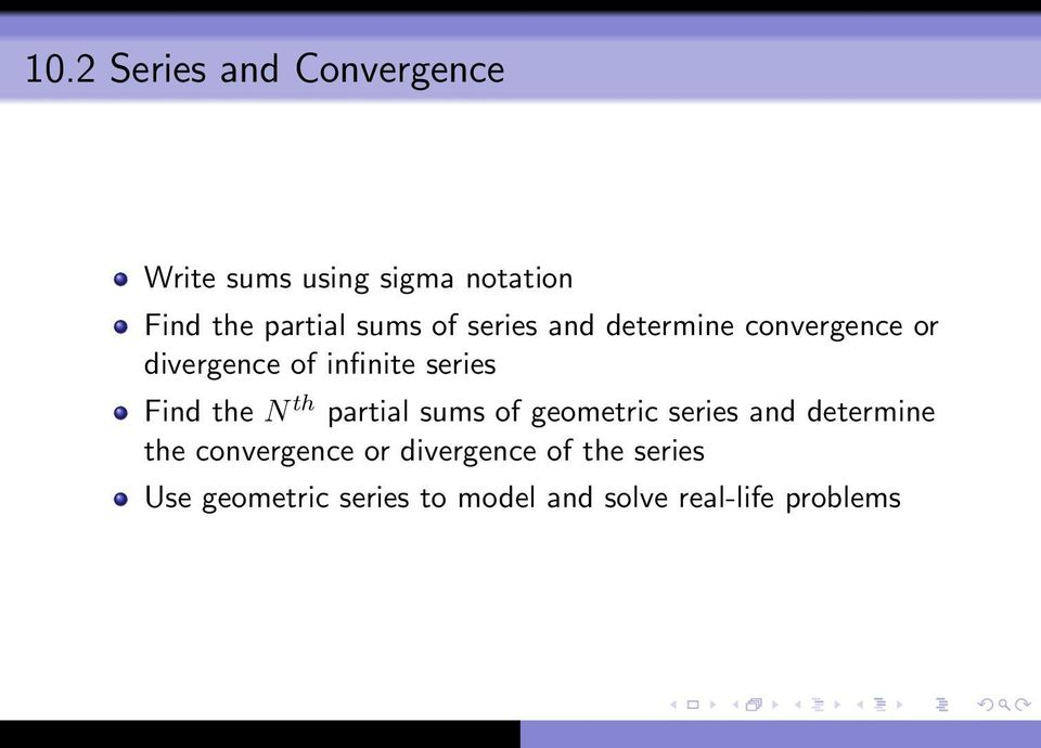 the N th partial sums of geometric series and determine the convergence or