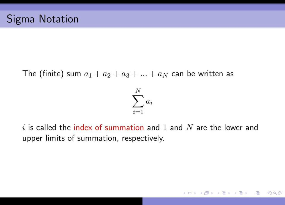 the index of summation and 1 and N are the