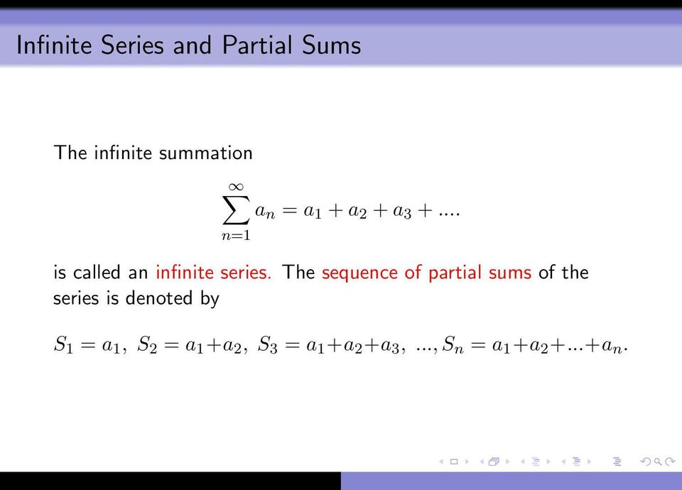 The sequence of partial sums of the series is denoted by S 1