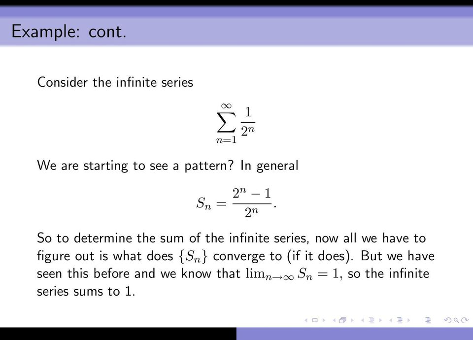 So to determine the sum of the infinite series, now all we have to figure out is