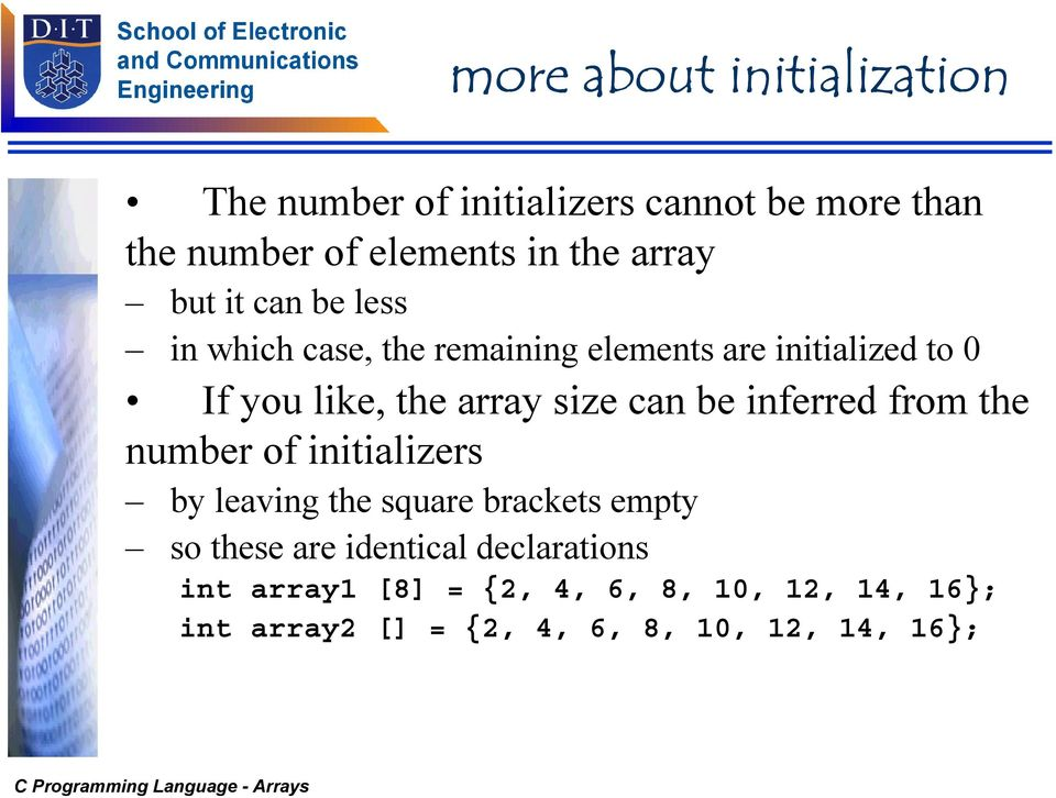 size can be inferred from the number of initializers by leaving the square brackets empty so these are