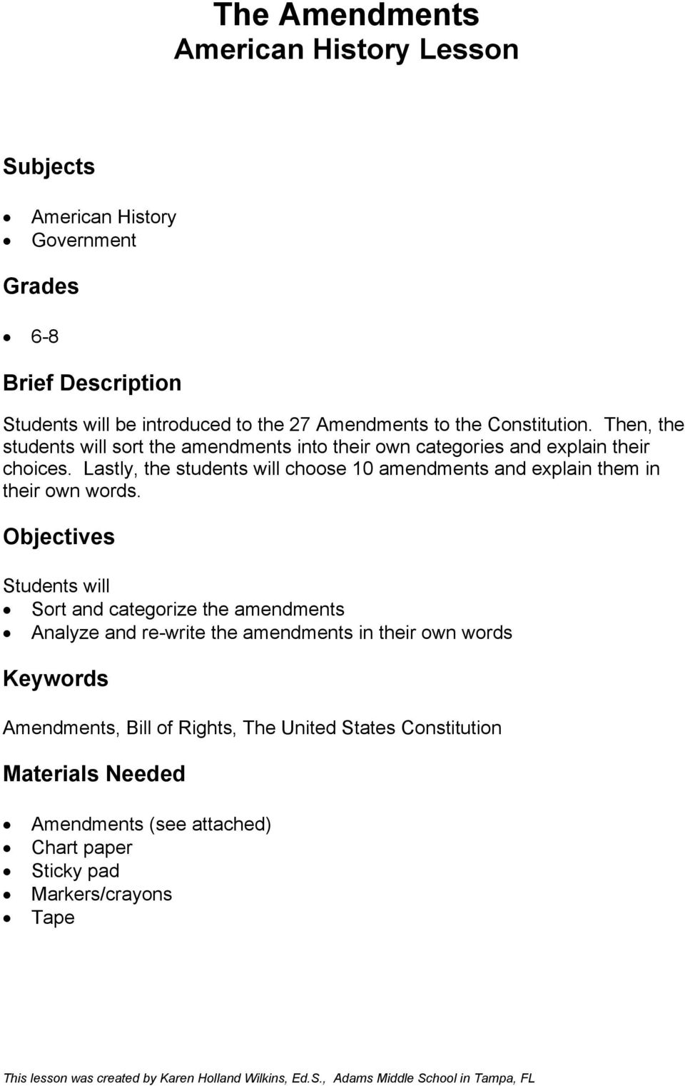 Lastly, the students will choose 10 amendments and explain them in their own words.