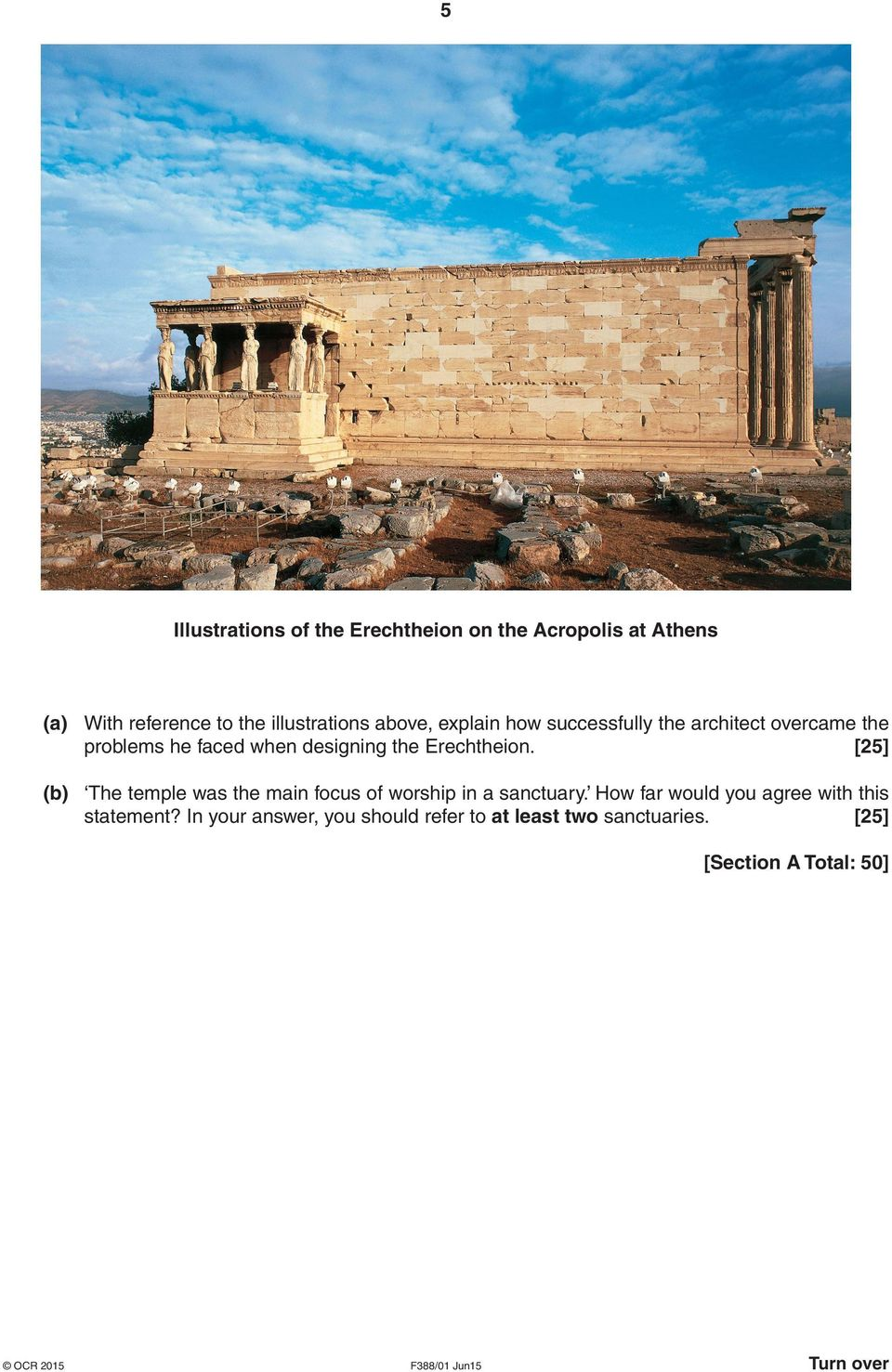 Erechtheion. [25] (b) The temple was the main focus of worship in a sanctuary.