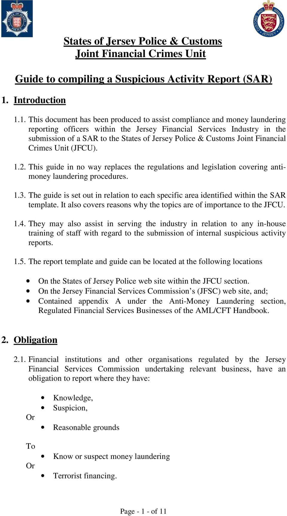 1. This document has been produced to assist compliance and money laundering reporting officers within the Jersey Financial Services Industry in the submission of a SAR to the States of Jersey Police