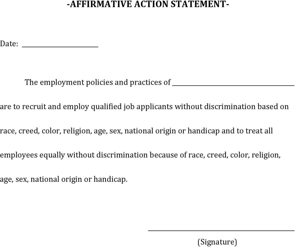 religion, age, sex, national origin or handicap and to treat all employees equally without