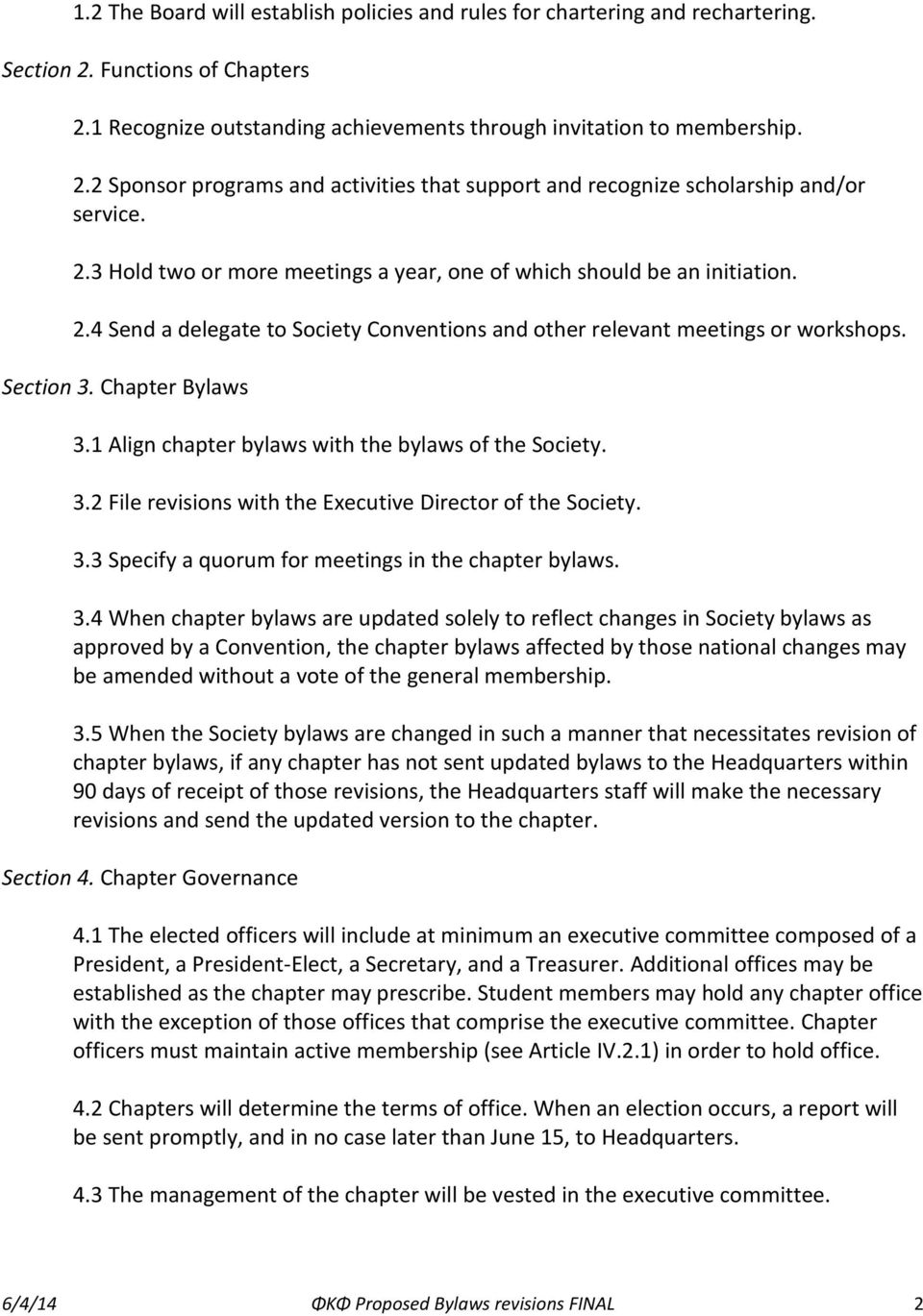 1 Align chapter bylaws with the bylaws of the Society. 3.