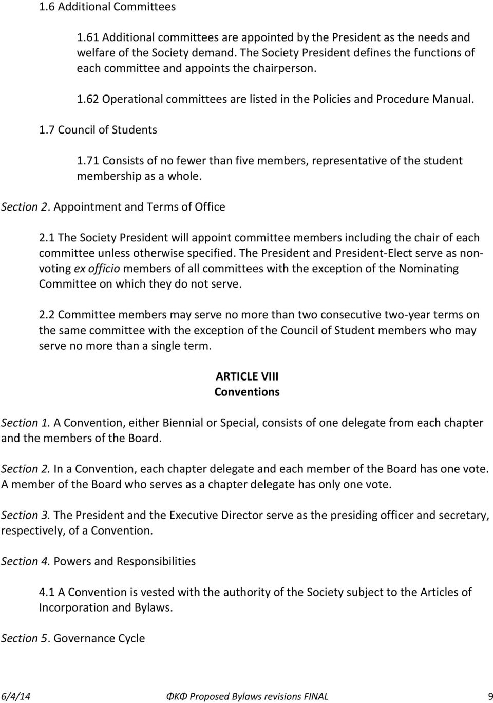 71 Consists of no fewer than five members, representative of the student membership as a whole. Section 2. Appointment and Terms of Office 2.