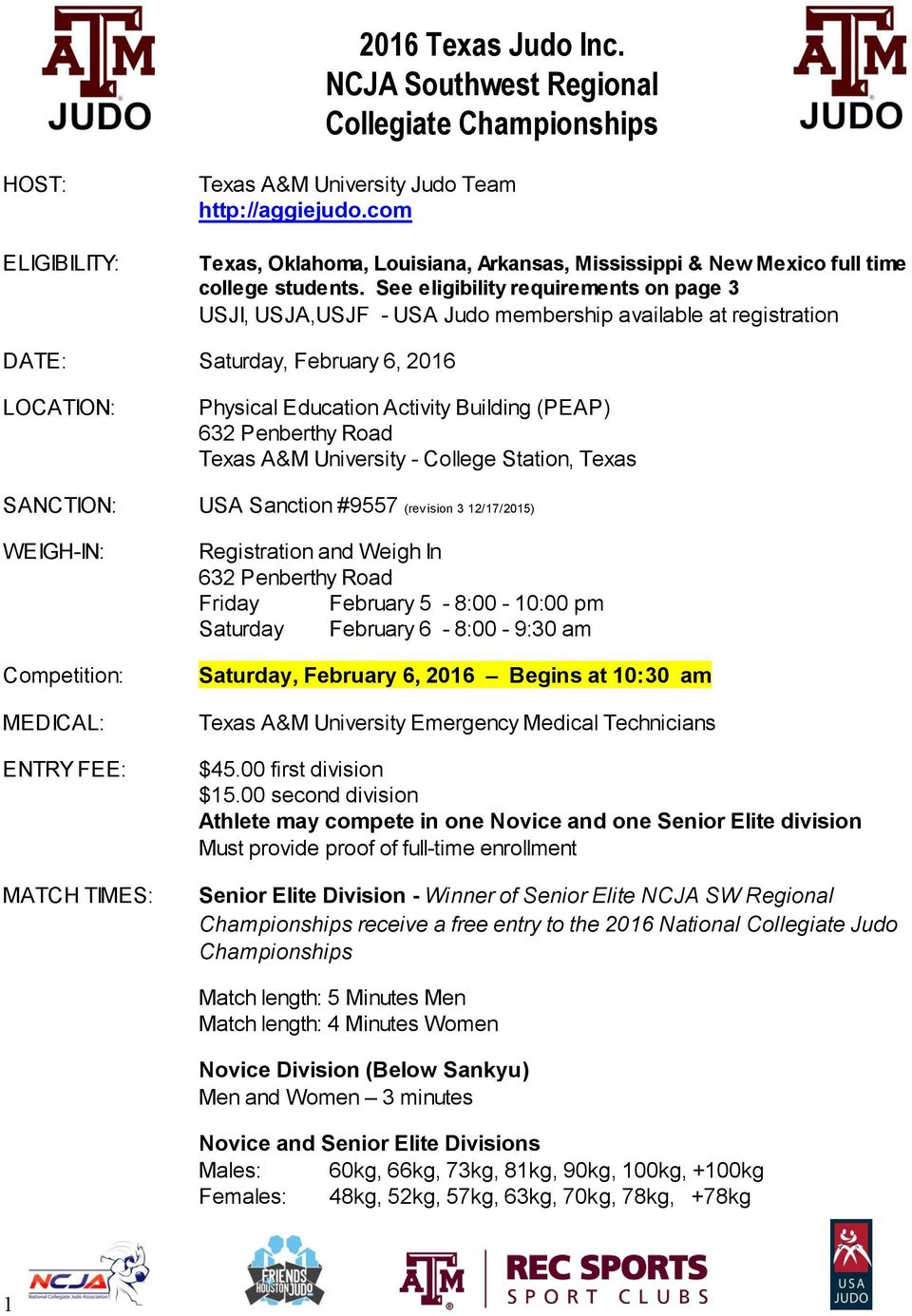 Penberthy Road Texas A&M University - College Station, Texas SANCTION: USA Sanction #9557 (rev ision 3 12/17/2015) WEIGH-IN: Competition: MEDICAL: ENTRY FEE: MATCH TIMES: Registration and Weigh In