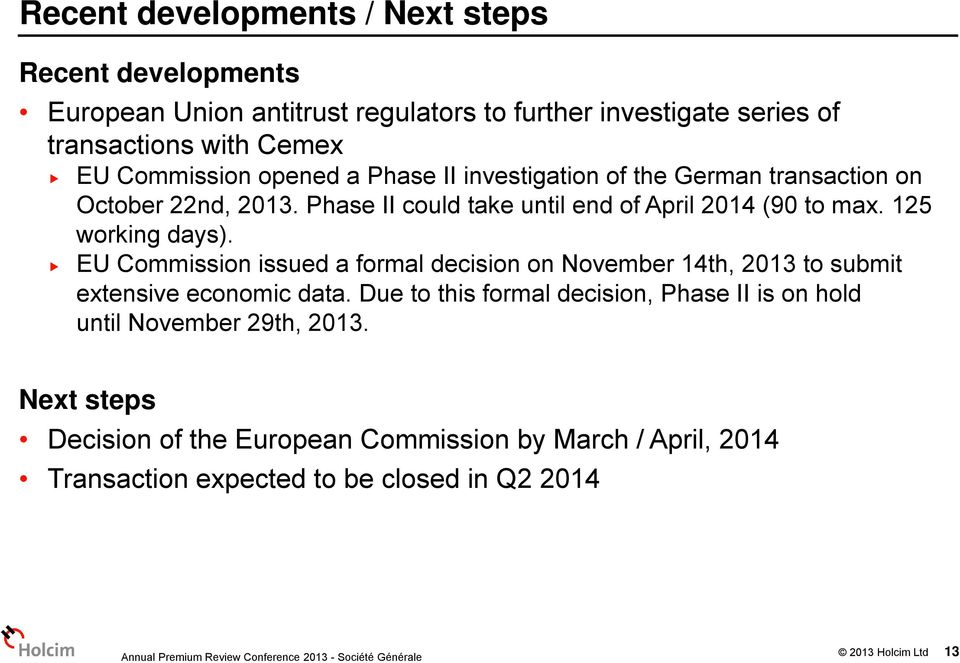 125 working days). EU Commission issued a formal decision on November 14th, 2013 to submit extensive economic data.