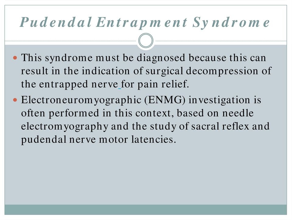 Electroneuromyographic (ENMG) investigation is often performed in this context, based