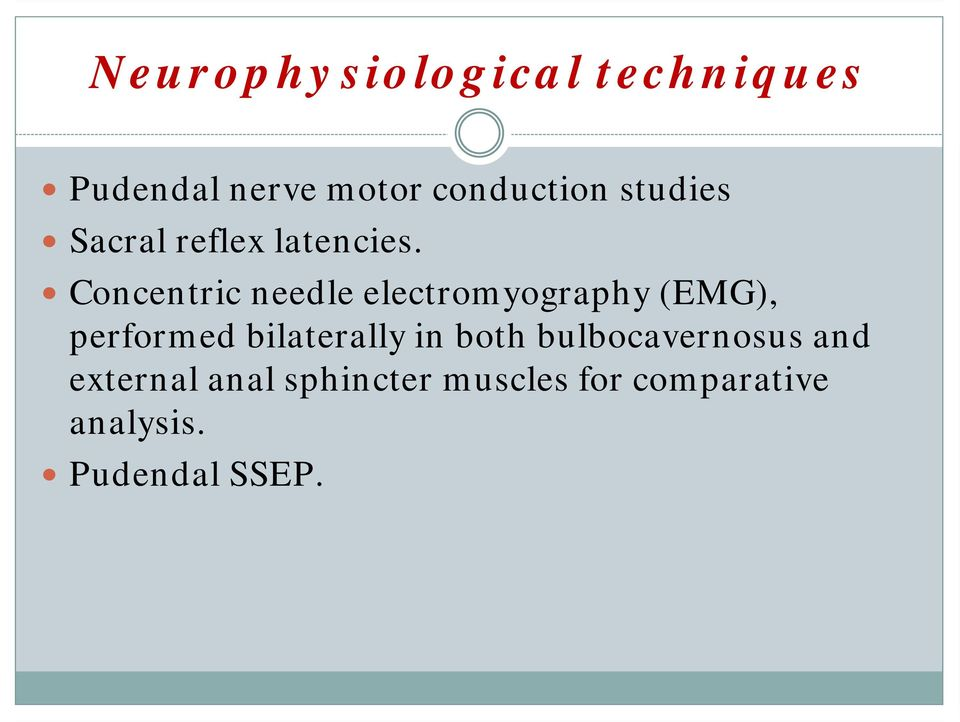 Concentric needle electromyography (EMG), performed bilaterally