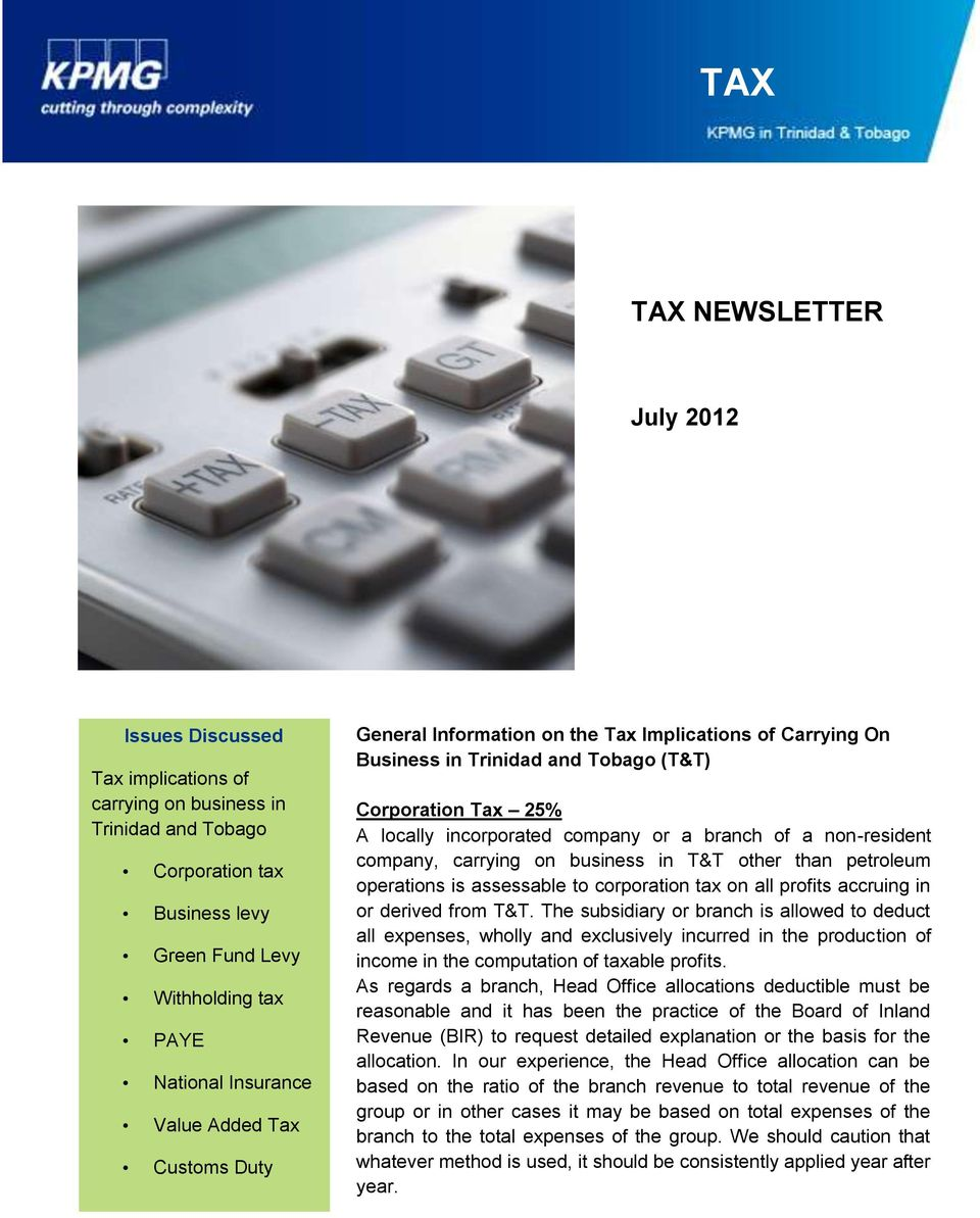non-resident company, carrying on business in T&T other than petroleum operations is assessable to corporation tax on all profits accruing in or derived from T&T.