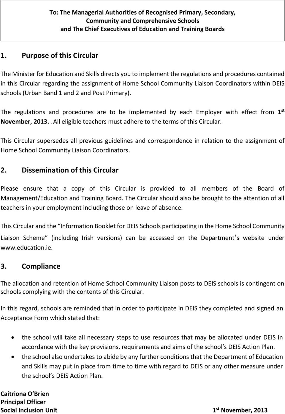 Liaison Coordinators within DEIS schools (Urban Band 1 and 2 and Post Primary). The regulations and procedures are to be implemented by each Employer with effect from 1 st November, 2013.