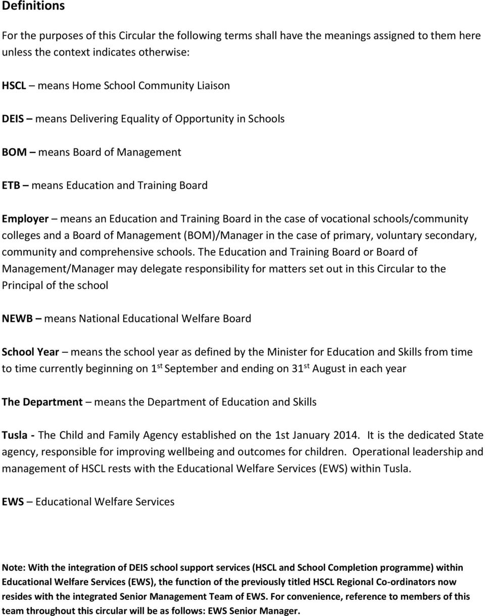 schools/community colleges and a Board of Management (BOM)/Manager in the case of primary, voluntary secondary, community and comprehensive schools.