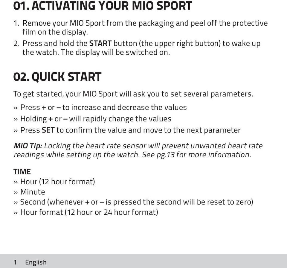 Quick Start To get started, your MIO Sport will ask you to set several parameters.