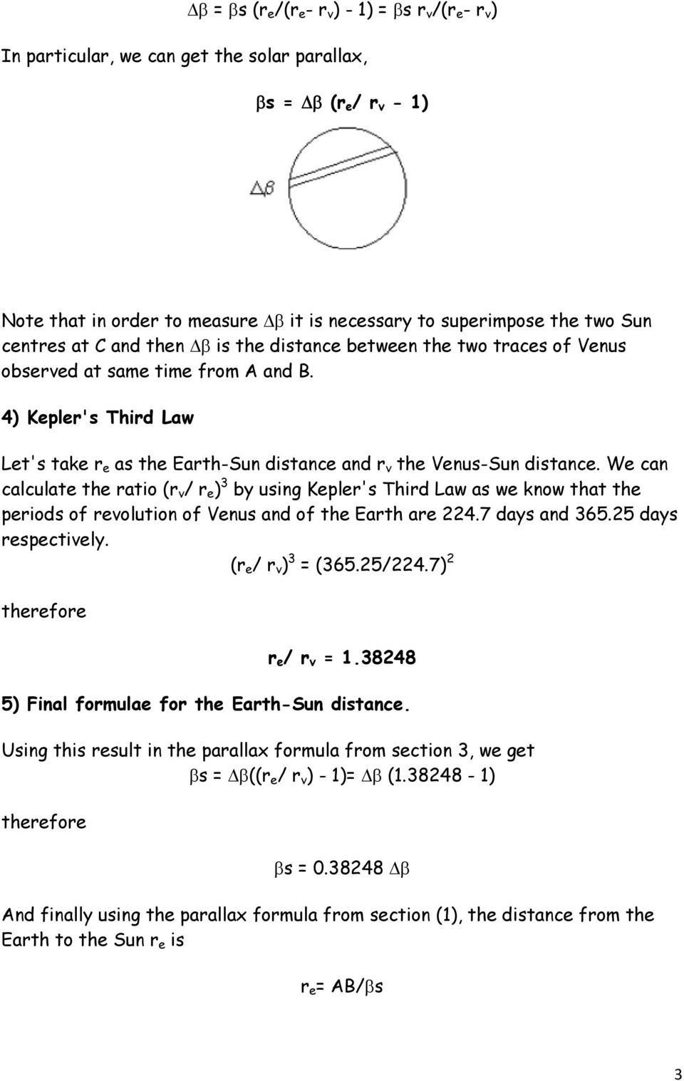 4) Kepler's Third Law Let's take r e as the Earth-Sun distance and r v the Venus-Sun distance.